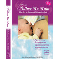 DVD  -  Follow Me Mum The Key to Successful Breastfeeding 1 Copy